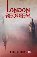 Téléchargez le livre :  London Requiem
