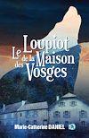 Télécharger le livre :  Le loupiot de la maison des Vosges
