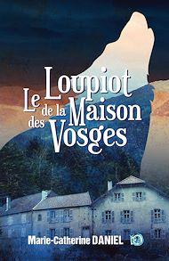 Téléchargez le livre :  Le loupiot de la maison des Vosges