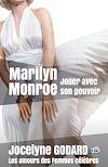 Télécharger le livre :  Marilyn Monroe, jouer avec son pouvoir