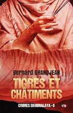 Téléchargez le livre :  Tigres et châtiments