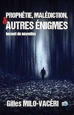 Téléchargez le livre :  Prophétie, malédiction, et autres énigmes