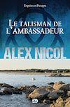 Télécharger le livre :  Le Talisman de l'ambassadeur