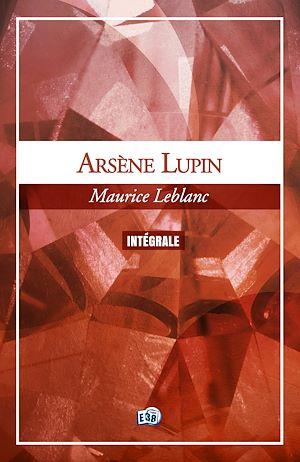 Téléchargez le livre :  Arsène Lupin, l'Intégrale