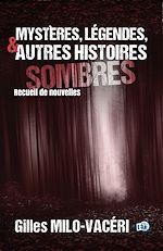 Download this eBook Mystères, légendes, et autres histoires sombres