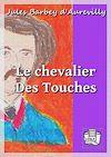 Télécharger le livre :  Le chevalier Des Touches