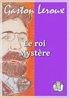 Télécharger le livre :  Le roi Mystère
