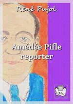 Téléchargez le livre :  Amédée Pifle, reporter