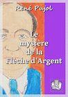 Télécharger le livre :  Le mystère de la Flèche d'Argent