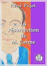 Téléchargez le livre :  La résurrection de M. Corme