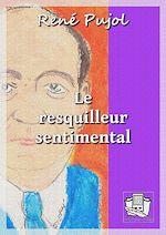 Téléchargez le livre :  Le resquilleur sentimental