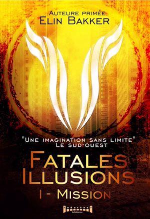 Téléchargez le livre :  Fatales illusions - Tome 1