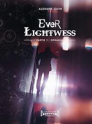 Téléchargez le livre :  Ever Lightwess - Partie 1