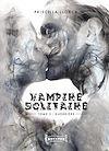 Vampire Solitaire - Tome 3