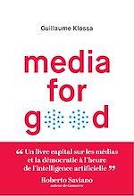 Téléchargez le livre :  Media for Good