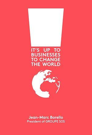 Téléchargez le livre :  IT'S UP TO BUSINESSES TO CHANGE THE WORLD