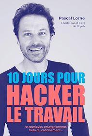 Téléchargez le livre :  10 jours pour hacker le travail