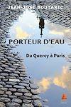 Télécharger le livre :  Porteur d'eau du Quercy à Paris