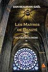 Télécharger le livre :  Les Arcs de lumière : Les Maîtres de Beauté – Tome III