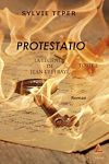 La légende de Jean l'Effrayé - Tome 2 : Protestatio