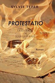 Téléchargez le livre :  La légende de Jean l'Effrayé - Tome 2 : Protestatio