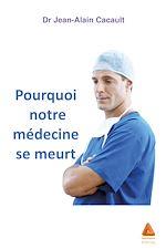 Download this eBook Pourquoi notre médecine se meurt