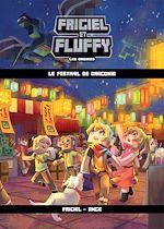 Téléchargez le livre :  Frigiel et Fluffy, Les Origines (T3) : Le Festival de Dragonia - Lecture roman jeunesse aventures Minecraft - Dès 8 ans