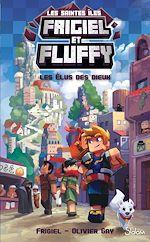 Téléchargez le livre :  Frigiel et Fluffy, Le Cycle Sainte Îles (T1) : Les Élus des dieux - Lecture roman jeunesse aventures Minecraft - Dès 8 ans