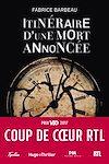 Télécharger le livre :  Itinéraire d'une mort annoncée - Coup de coeur RTL