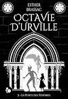 Télécharger le livre :  Octavie d'Urville, 3 : la porte des ténèbres