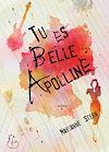 Télécharger le livre :  Tu es belle Apolline