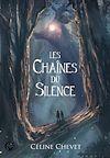 Télécharger le livre :  Les Chaînes du Silence
