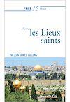 Télécharger le livre :  Prier 15 jours avec les lieux saints