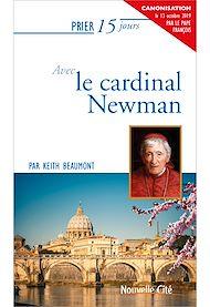 Téléchargez le livre :  Prier 15 jours avec le Cardinal Newman