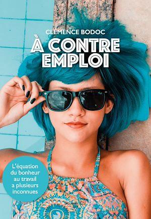 Téléchargez le livre :  A contre emploi