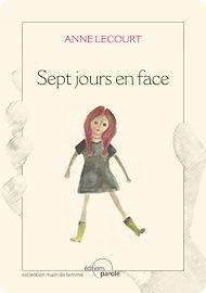 Téléchargez le livre :  Sept jours en face
