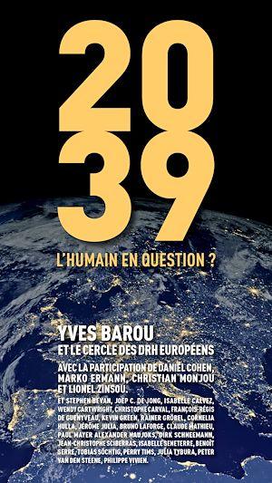 Téléchargez le livre :  2039 - L'humain en question ?