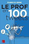 Télécharger le livre :  Le Prof en 100 tweets