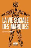 Télécharger le livre :  La vie sociale des marques