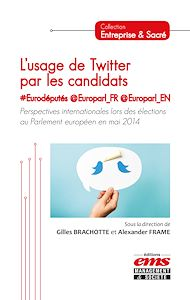 Téléchargez le livre :  L'usage de Twitter par les candidats #Eurodéputés @Europarl_FR @Europarl_EN
