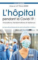 Téléchargez le livre :  L'hôpital pendant la Covid-19 : innovations, transformations et résilience