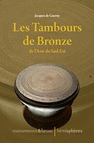 Téléchargez le livre :  Les Tambours de Bronze de l'Asie du Sud-Est