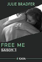 Télécharger le livre :  Free Me - Saison 1 (suite de Heal Me)