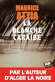 Téléchargez le livre :  La blanche Caraïbe