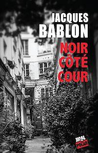 Télécharger le livre : Noir Côté Cour