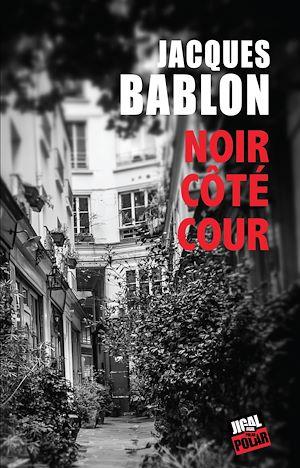 Téléchargez le livre :  Noir Côté Cour