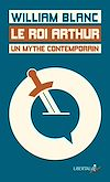 Télécharger le livre :  Le Roi Arthur, un mythe contemporain