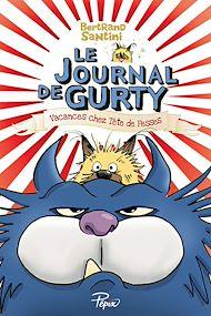 Téléchargez le livre :  Le journal de Gurty (Tome 5) - Vacances chez Tête de Fesses