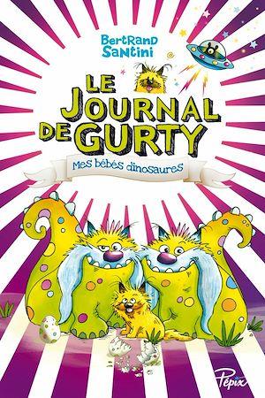 Téléchargez le livre :  Le Journal de Gurty (Tome 6) – Mes bébés dinosaures