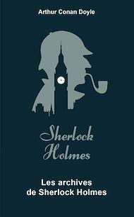 Téléchargez le livre :  Les Archives de Sherlock Holmes